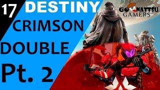Crimson Double Pt. 2 | Destiny | Ep 17