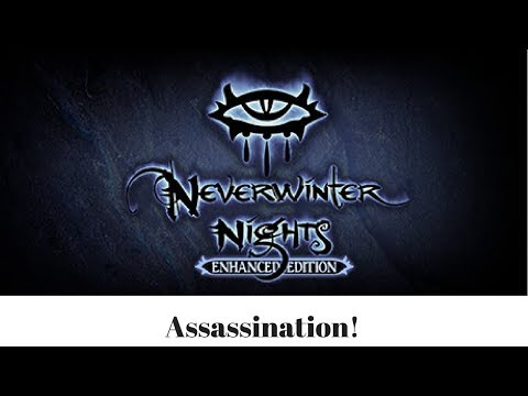 Assassination! (NeverWinter Nights Enhanced Edition) |