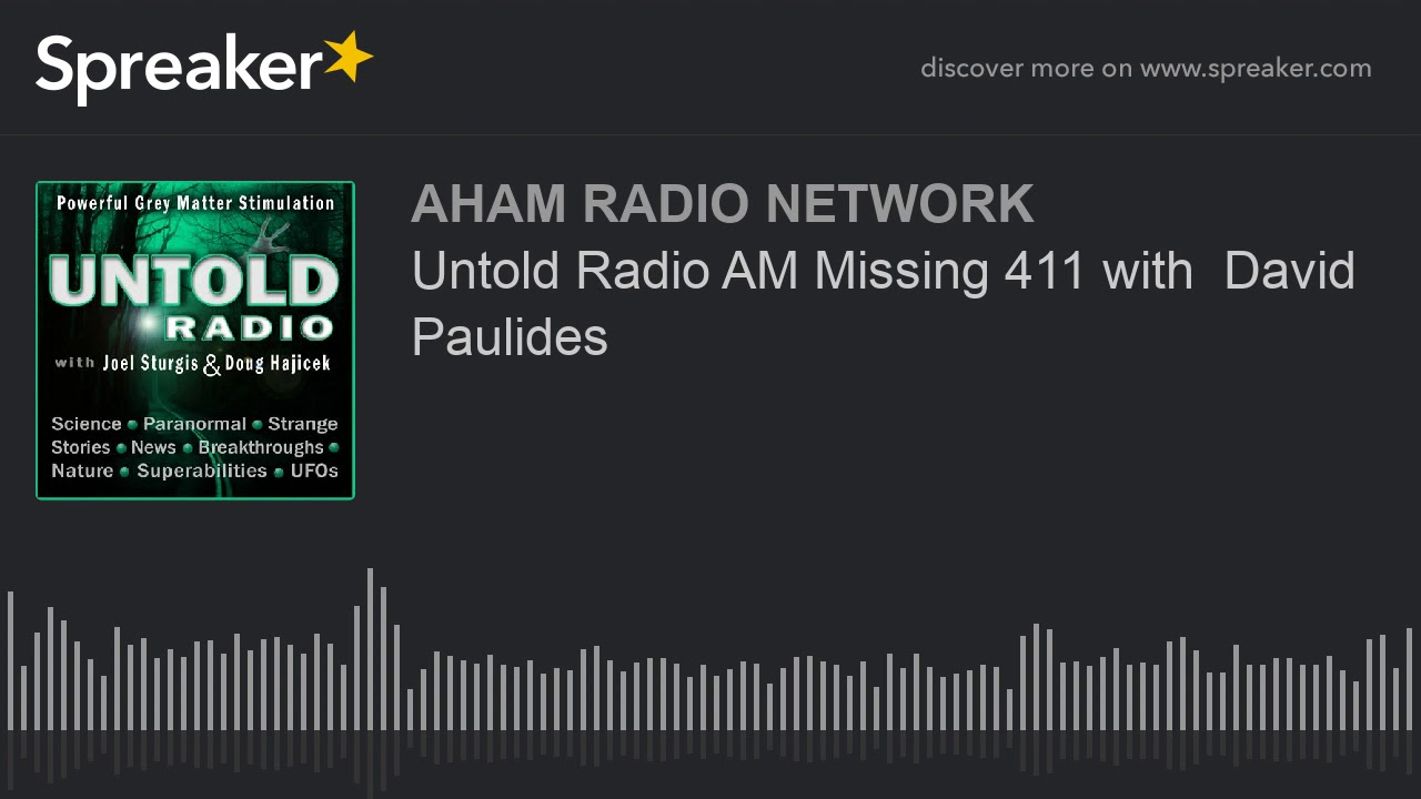 Untold Radio AM Missing 411 with  David Paulides