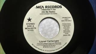 Watch Lionel Cartwright I Watched It All  On My Radio video