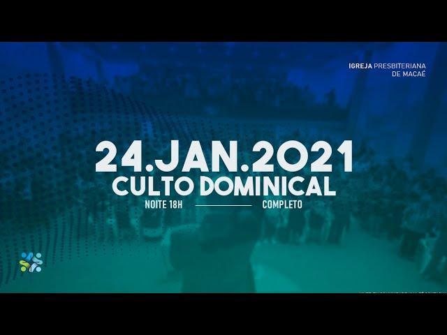 CULTO DOMINICAL  - 24/01/2021