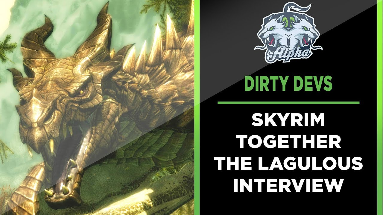 Dirty Devs: Skyrim Together Part 3 The Lagulous Interview