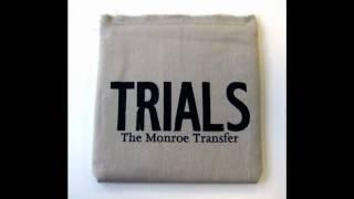 The Monroe Transfer  - Goodbye, Faithful Kingdom!