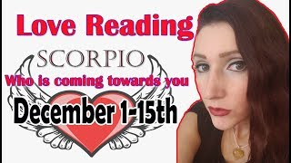 "SCORPIO, ""EX IS READY FOR A SERIOUS RELATIONSHIP"" DECEMBER 1-15 WHO IS COMING TOWARDS YOU"