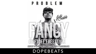 Problem - Fancy (Freestyle) + DOWNLOAD