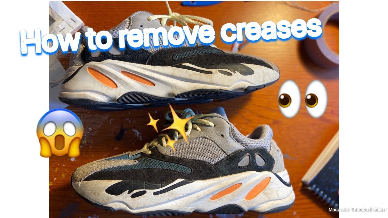 How To Remove Creases From Yeezy 700s
