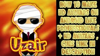 HOW TO MAKE HD 8BP AVATARS IN ANDROID IOS HD AVATARS CUES LINK IN DESCRIPTION BY BROTHERZGAMING