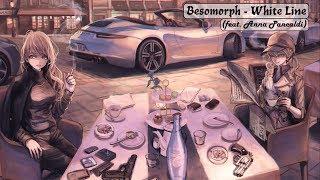 Besomorph - White Line (feat Anna Pancaldi)