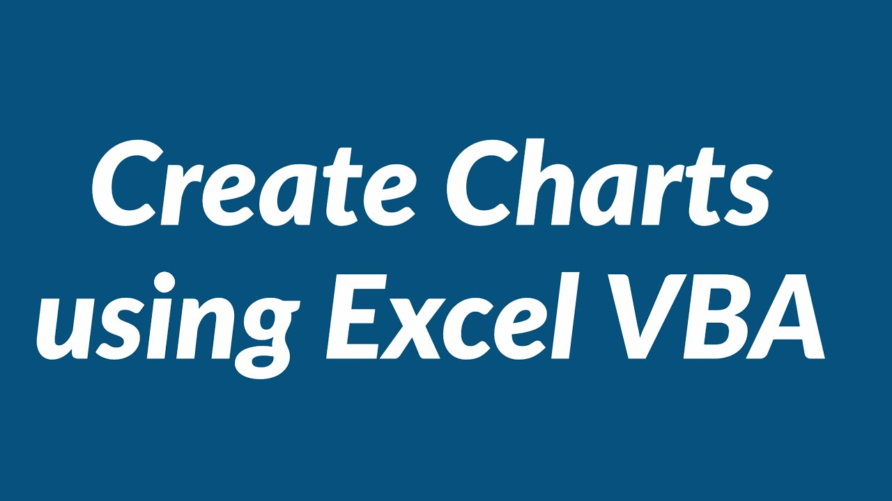 Create Charts Using Excel Vba