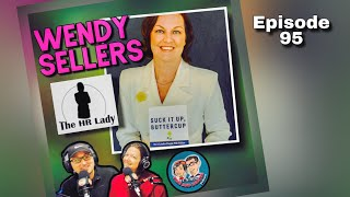 Episode 95: The HR Lady! Special Guest:Wendy Sellers!