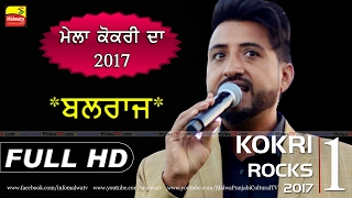 MELA KOKRI DA - 2017 ● BALRAJ ● LIVE ● NEW THIS WEEK ● Full HD |