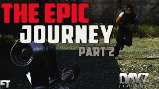 Dayz 0.60 Standalone Gameplay .60 - The Epic Journey Part 2