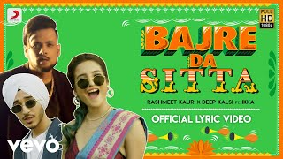 Rashmeet Kaur, Deep Kalsi ft. Ikka - Bajre Da Sitta | Official Lyric Video