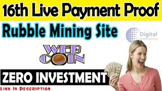 16th Live Payment Proof Of Web-Coin | Rubble Mining Site 2020 | ZERO Investment | JazzCash EasyPaisa
