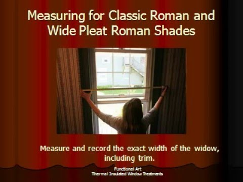 Measuring for Classic Roman and Wide Pleat Roman Shades