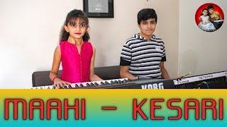 Maahi   Kesari   By - Charmy & Prince