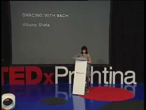 Dancing to Bach: Albana Shala at TEDxPrishtina