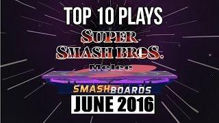 Super Smash Bros. Melee Top 10 Plays of June 2016 - SSBM