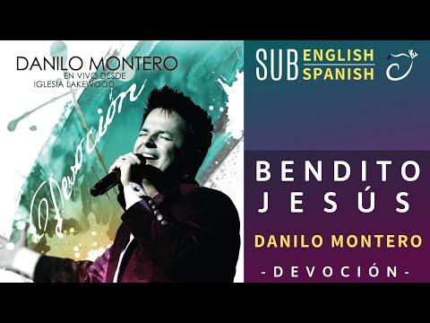 Bendito Jesús / Blessed Jesus - Danilo Montero (Letra/Lyric) (SUB ENGLISH/SPANISH)