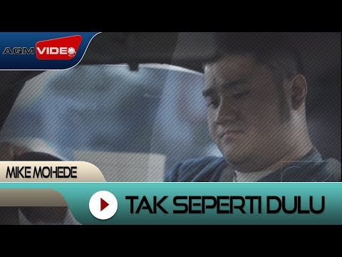 Mike Mohede - Tak Seperti Dulu | Official Video