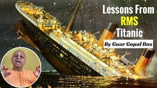 Lessons From Chess & Titanic -2018 New Video By Gaur Gopal Das