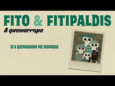 Fito & Fitipaldis - A quemarropa (Lyric Video Oficial)