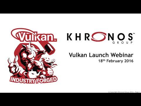 Khronos Group Vulkan Webinar