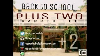 || PLuS TwO + 2 || New Punjabi Rap Song || School Life Memories || Rapper LEE (BBF)