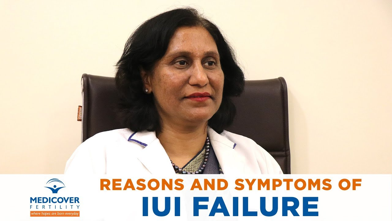 IUI Failure: Reasons and Its Symptoms