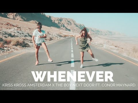 Kriss Kross Amsterdam X The Boy Next Door - Whenever Ft. Conor Maynard (Dance At The Dead Sea)