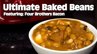 Ultimate Baked Beans Featuring Four Brothers Bacon