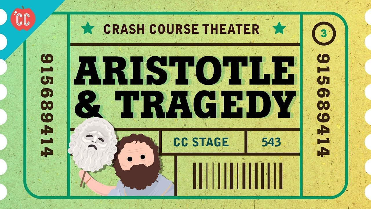 Tragedy Lessons From Aristotle Crash Course Theater 3