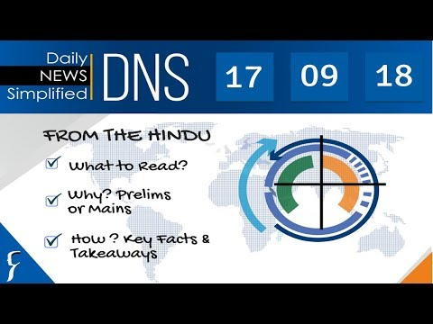 Daily News Simplified 17-09-18 (The Hindu Newspaper - Current Affairs - Analysis for UPSC/IAS Exam)