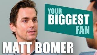 Matt bomer   your biggest fan