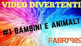 VIDEO DIVERTENTI #1 BAMBINI E ANIMALI PER STRAPPARE UN SORRISO