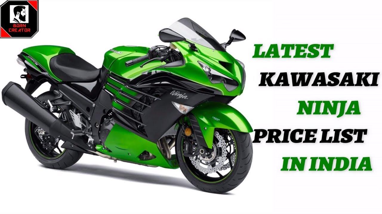 Kawasaki Ninja Price List 2018 Born Creator Youtube