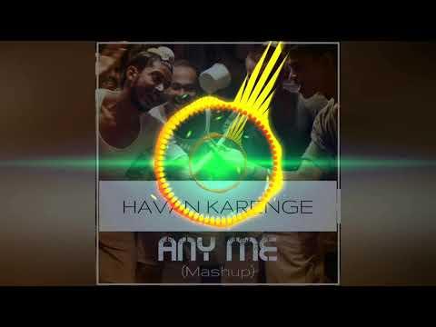 Havan Karenge (Mashup Remix) Any Me