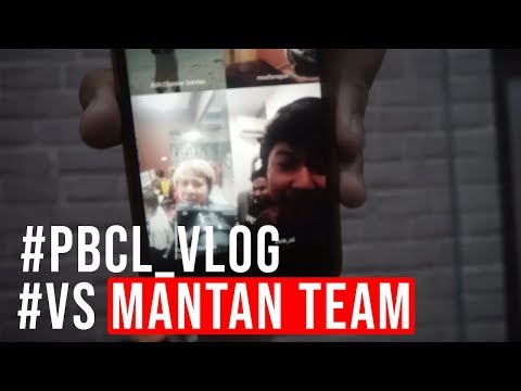 PBCL VLOG VS MANTAN TEAM #VLOG_19