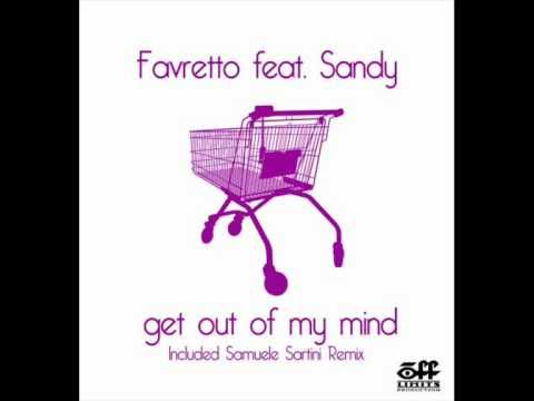 Favretto feat. Sandy - Get Out Of My Mind (Samuele Sartini Remix Radio Edit)