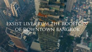 Download Exsist Live From The Rooftops of Downtown Bangkok (Full DJ Set)