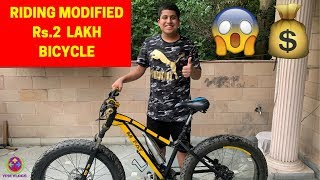 RIDING MODIFIED BICYCLE worth Rs.2 LAKHS !! 😍🔥😱