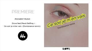 Slove - Ce soir je m'en vais feat. Maud Geffray (Dombrance Remix) | Le Mellotron Premiere