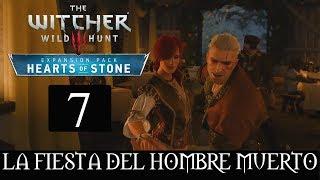 THE WITCHER 3 HEARTS OF STONE  7 -LA FIESTA DEL HOMBRE MUERTO-