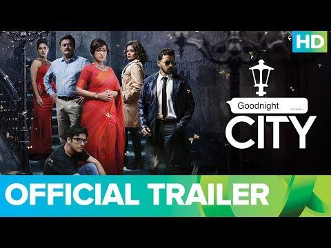 Goodnight City Official Trailer   Bengali Movie 2018   Rituparna Sengupta, Saswata Chatterjee