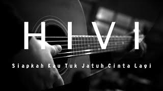 Download lagu Hivi - Siapkah kau tuk jatuh cinta lagi (Acoustic karaoke / cover / instrumental)