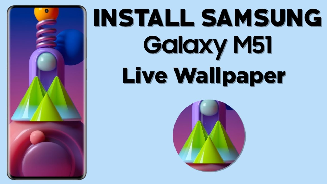 Install Samsung Galaxy M51 Live Wallpaper On Any Android Phone Technical Pic 2020 Youtube