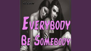 Everybody Be Somebody (Remixed)