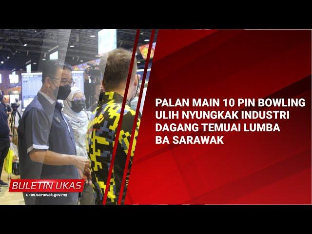 #KlipBuletinUKAS(Iban)Palan Main 10 Pin Bowling Ulih Nyungkak Industri Dagang Temuai Lumba BaSarawak