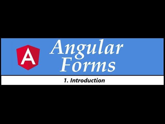 Angular Forms Tutorial - 1 - Introduction