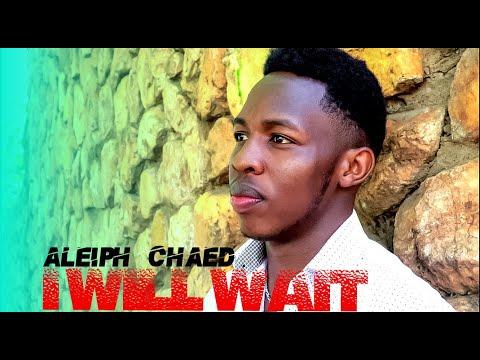 Download #aleiphchaed#kenyanpoems#bestpoems  I WILL WAIT - ALEIPH CHAED (official Video)